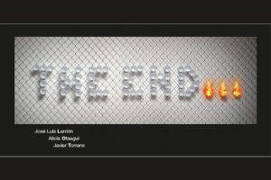 """Exposición """"THE END..."""" Del 3 de mayo al 2 de junio"""